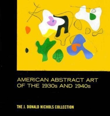 American Abstract Art of the 1930's and 1940's als Buch