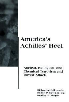 America's Achilles' Heel: Nuclear, Biological, and Chemical Terrorism and Covert Attack als Taschenbuch