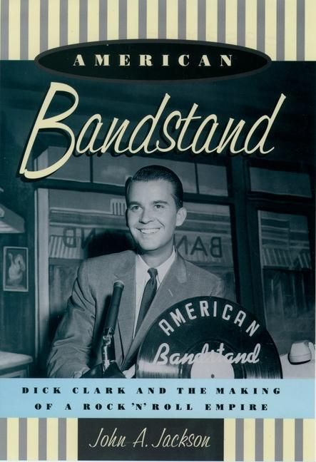 American Bandstand: Dick Clark and the Making of a Rock 'n' Roll Empire als Taschenbuch