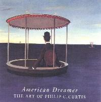 American Dreamer: The Art of Philip C. Curtis als Buch