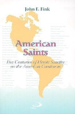 American Saints: Five Centuries of Heroic Sanctity on the American Continents als Taschenbuch