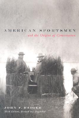 American Sportsmen and the Origins of Conservation, 3rd Ed als Taschenbuch