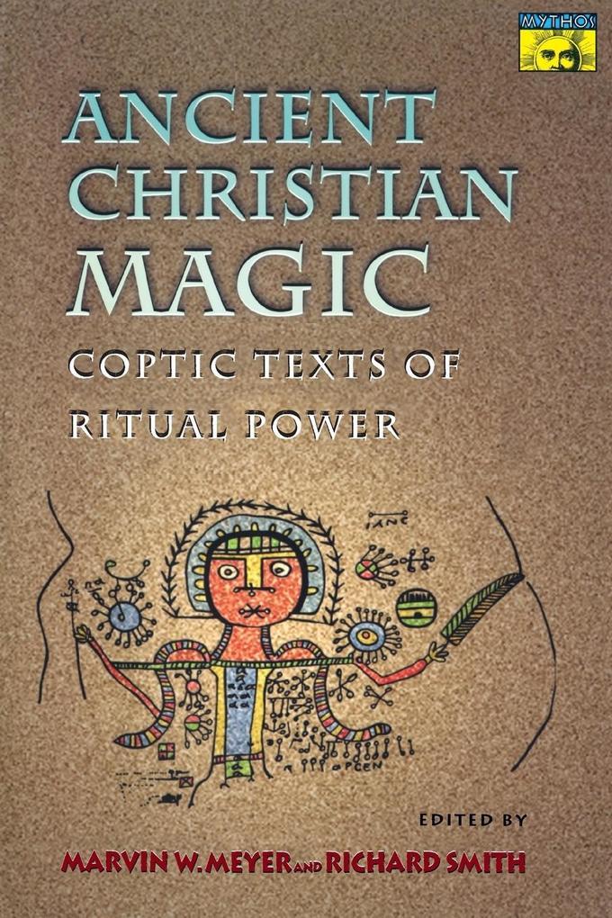 Ancient Christian Magic: Coptic Texts of Ritual Power als Taschenbuch