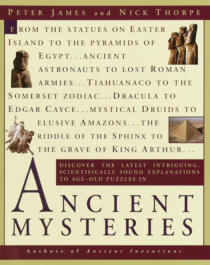 Ancient Mysteries: Discover the Latest Intriguiging, Scientifically Sound Explinations to Age-Old Puzzles als Taschenbuch
