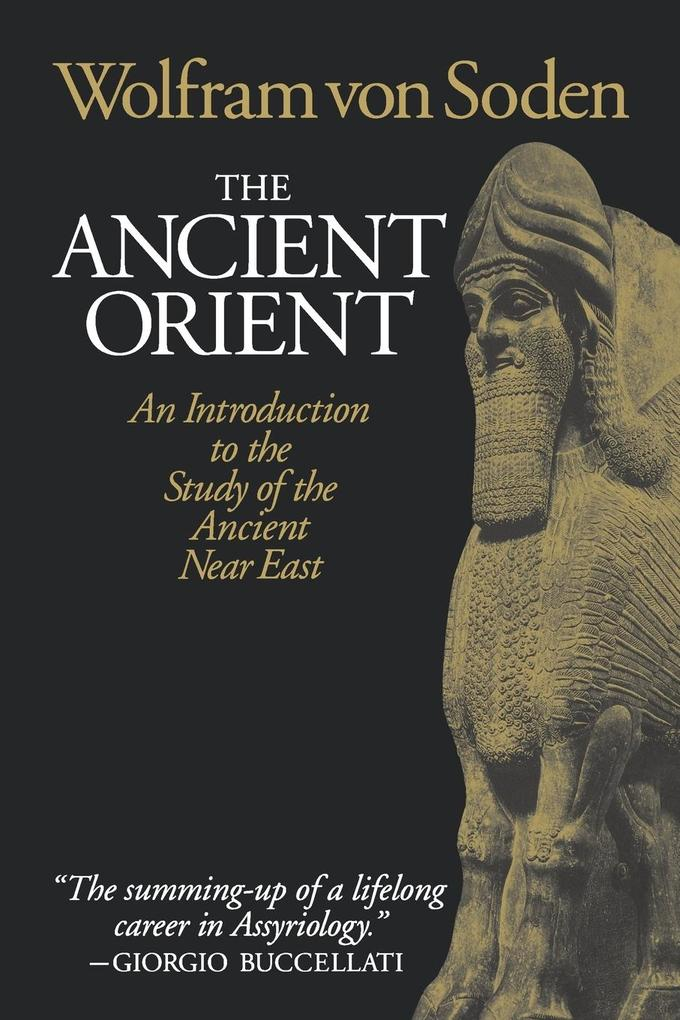 The Ancient Orient: An Introduction to the Study of the Ancient Near East als Taschenbuch