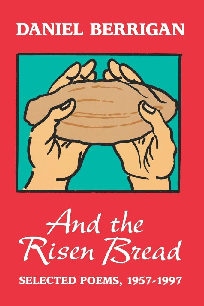 And the Risen Bread: Selected and New Poems 1957-97 als Taschenbuch