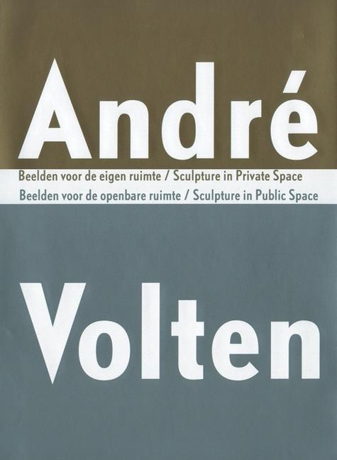Andre Volten: Sculpture in Public Space-Sculpture in Private Space als Buch