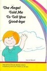 The Angel Told Me to Tell You Good-Bye