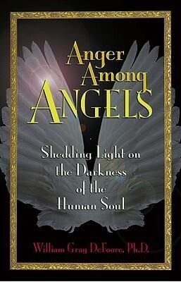 Anger Among Angels: Shedding Light on the Darkness of the Human Soul als Taschenbuch