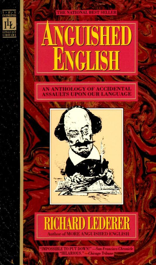 Anguished English: An Anthology of Accidental Assualts Upon Our Language als Taschenbuch