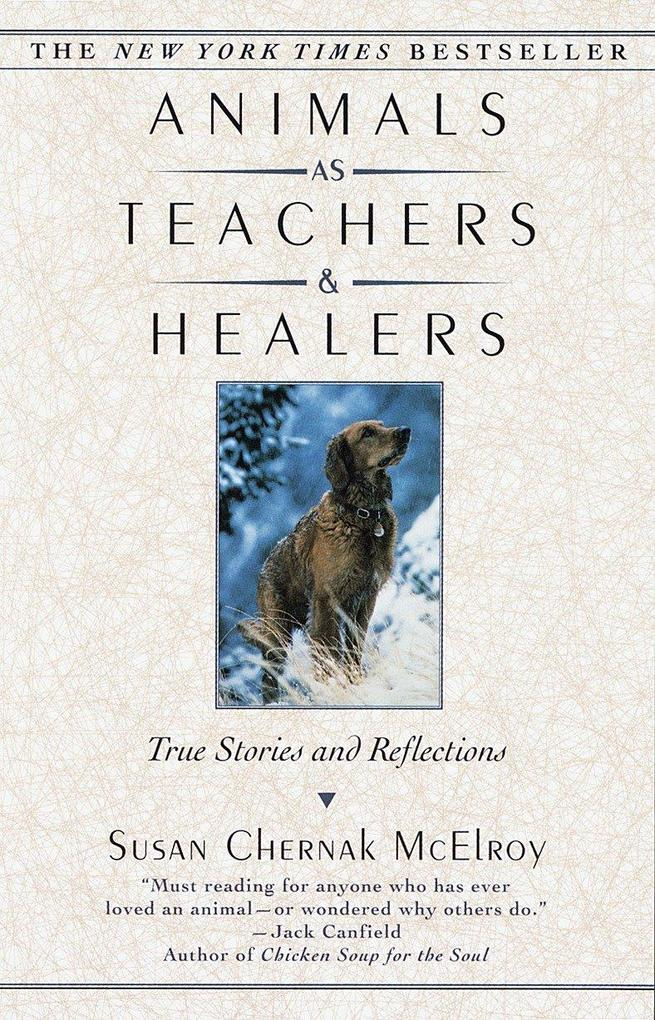 Animals as Teachers & Healers: True Stories & Reflections als Taschenbuch