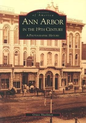 Ann Arbor in the 19th Century: A Photographic History als Taschenbuch