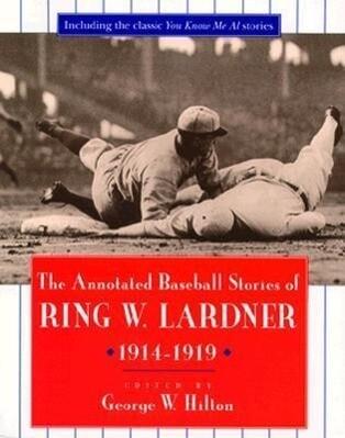 The Annotated Baseball Stories of Ring W. Lardner, 1914-1919 als Taschenbuch