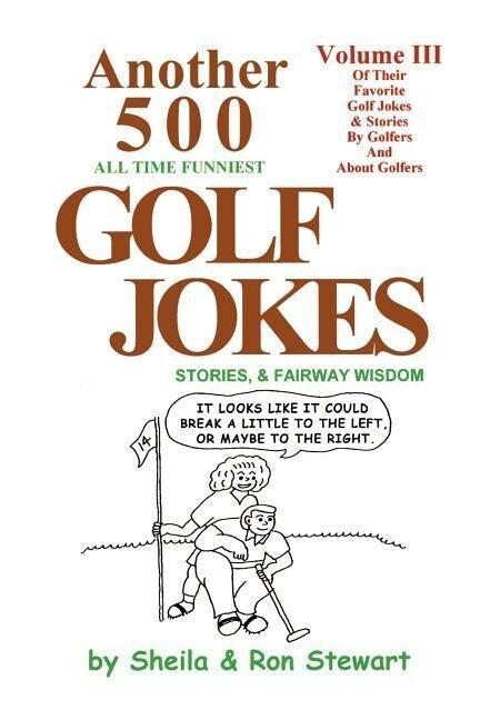 Another 500 All Time Funniest Golf Jokes, Stories & Fairway Wisdom als Taschenbuch