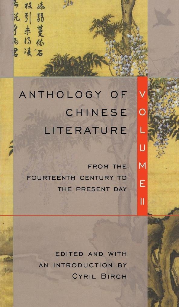 Anthology of Chinese Literature: Volume II: From the Fourteenth Century to the Present Day als Taschenbuch