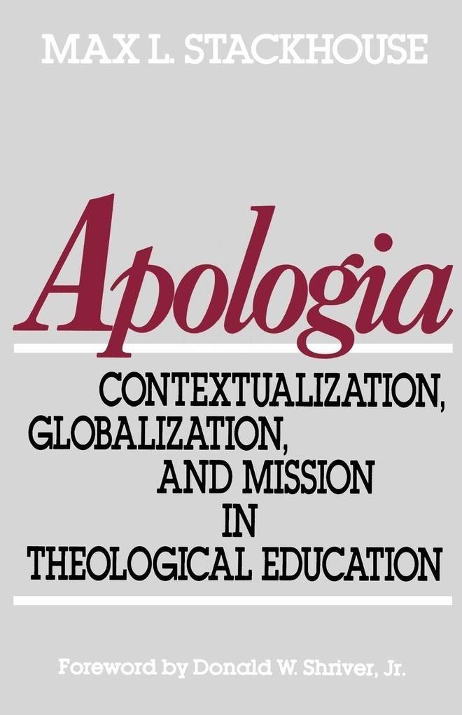 Apologia: Contextualization, Globalization, and Mission in Theological Education als Taschenbuch