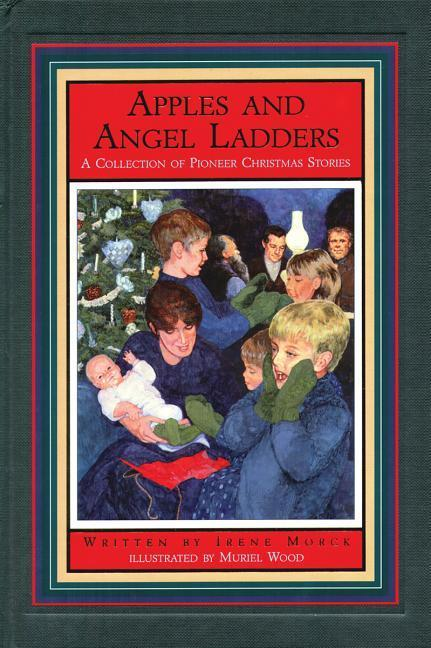 Apples and Angel Ladders: A Collection of Pioneer Christmas Stories als Taschenbuch