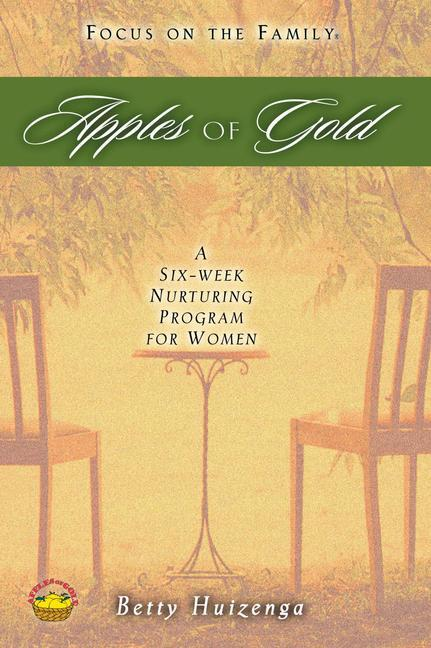 Apples of Gold: A Six-Week Nurturing Program for Women als Taschenbuch