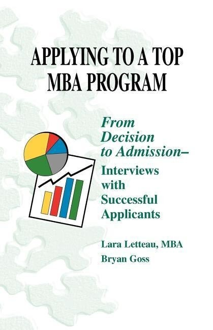 Applying to a Top MBA Program: From Decision to Admission-Interviews with Successful Applicants als Taschenbuch