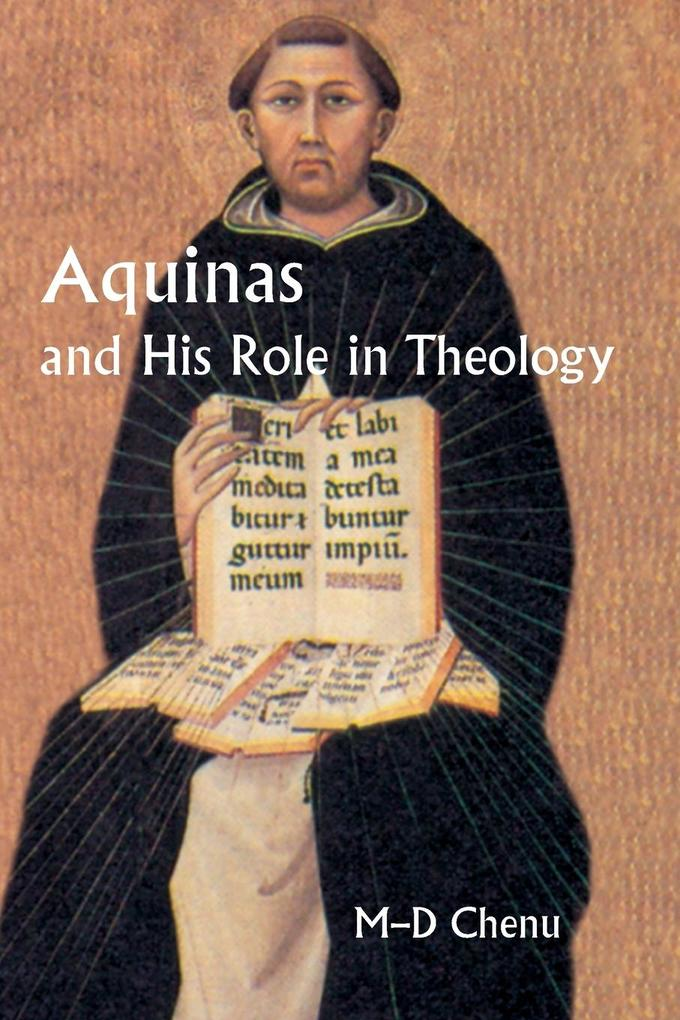 Aquinas and His Role in Theology als Taschenbuch