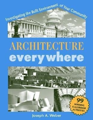 Architecture Everywhere: Investigating the Built Environment of Your Community als Taschenbuch