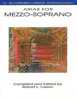 G. Schirmer Opera Anthology - Arias For Mezzo-Soprano als Taschenbuch