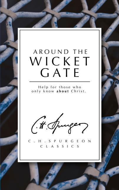 Around the Wicket Gate: Help for Those Who Only Know about Christ als Taschenbuch