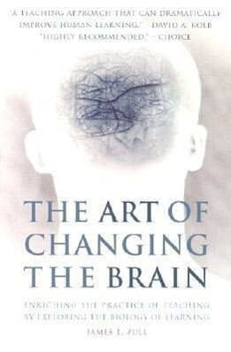 The Art of Changing the Brain: Enriching the Practice of Teaching by Exploring the Biology of Learning als Taschenbuch