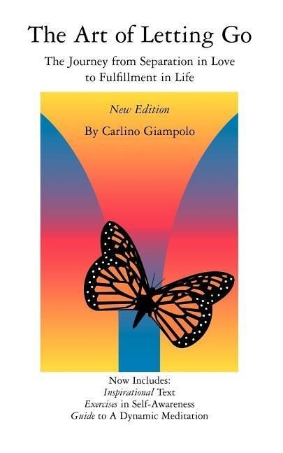 The Art of Letting Go: The Journey from Separation in Love to Fulfillment in Life als Taschenbuch