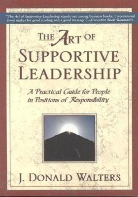 The Art of Supportive Leadership: A Practical Guide for People in Positions of Responsibility als Taschenbuch