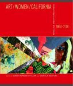 Art/Women/California 1950-2000: Parallels and Intersections als Taschenbuch