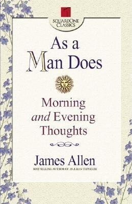As a Man Does: Morning and Evening Thoughts als Taschenbuch