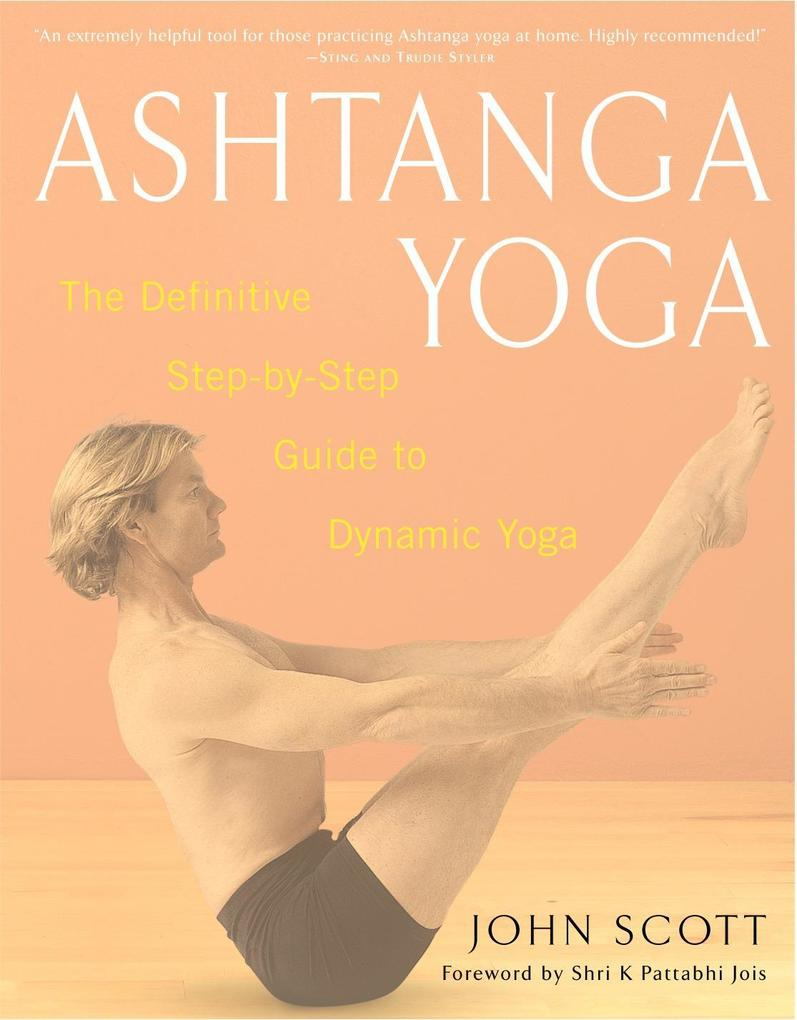 Ashtanga Yoga: The Definitive Step-By-Step Guide to Dynamic Yoga als Taschenbuch