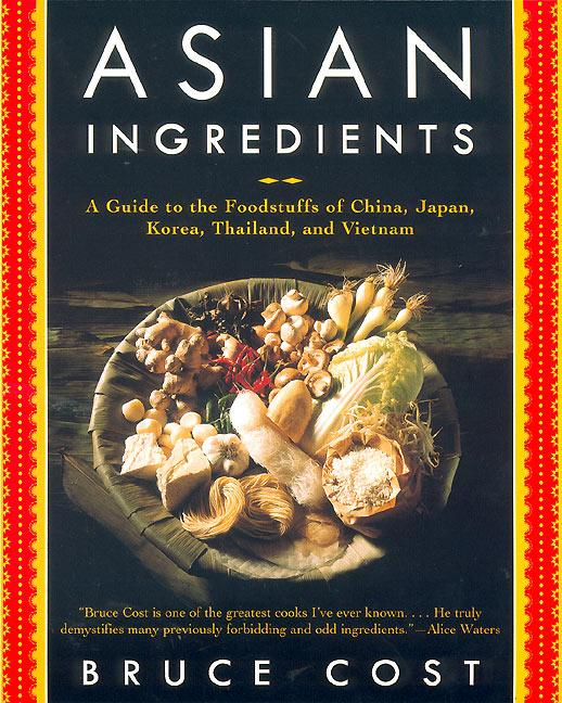 Asian Ingredients: A Guide to the Foodstuffs of China, Japan, Korea, Thailand and Vietnam als Taschenbuch