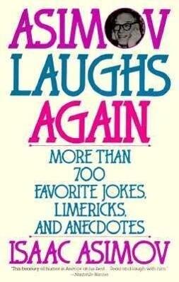 Asimov Laughs Again: More Than 700 Jokes, Limericks, and Anecdotes als Taschenbuch