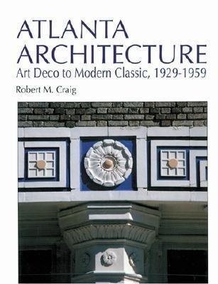Atlanta Architecture: Art Deco to Modern Classic, 1929-1959 als Buch