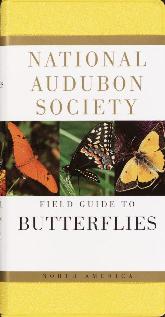 National Audubon Society Field Guide to North American Butterflies als Buch