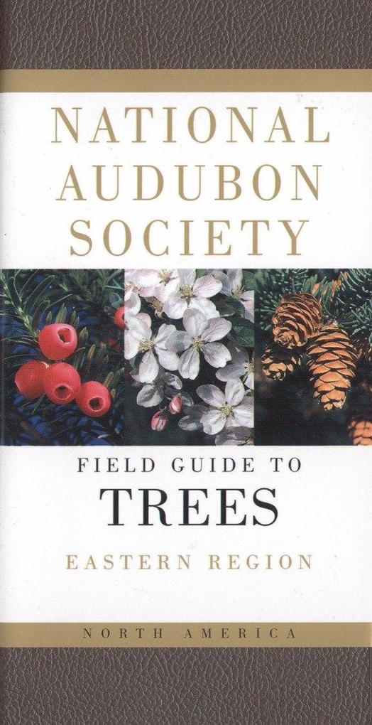 National Audubon Society Field Guide to North American Trees: Eastern Region als Buch