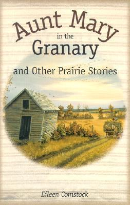 Aunt Mary in the Granary: And Other Prairie Stories als Taschenbuch