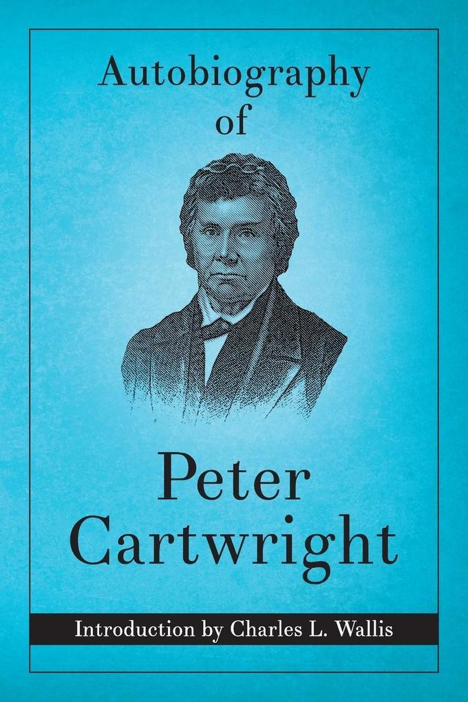Autobiography of Peter Cartwright als Taschenbuch