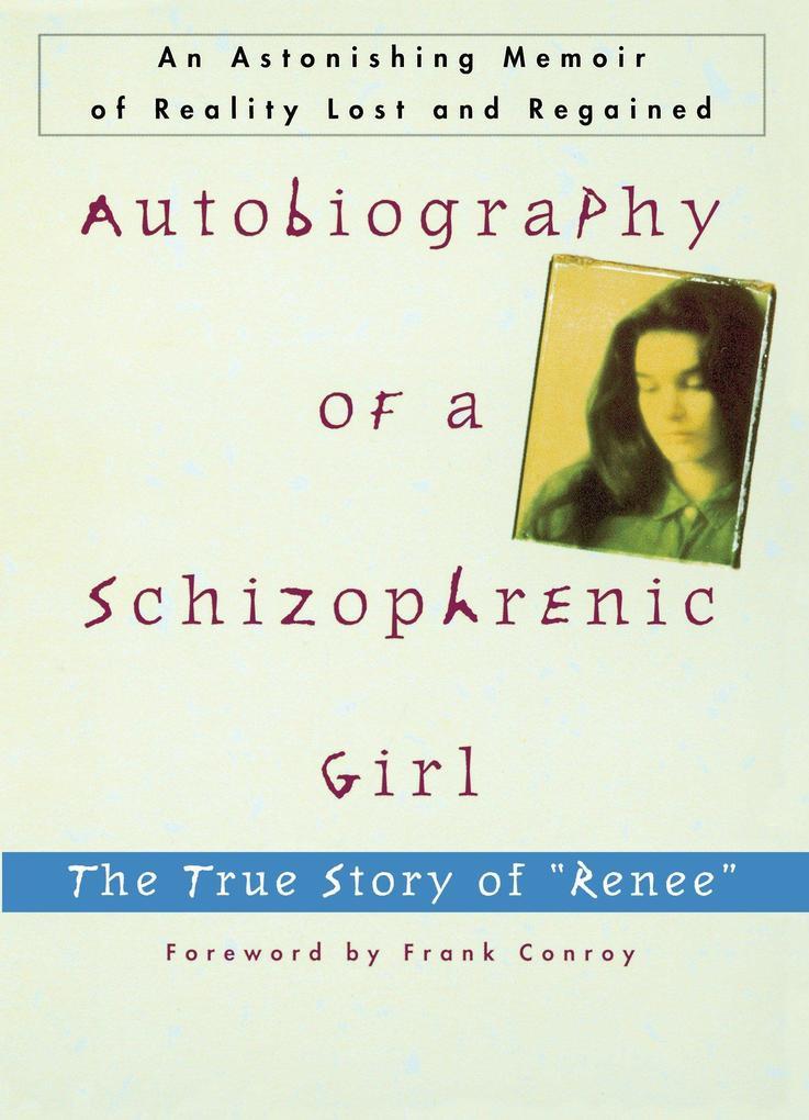 "Autobiography of a Schizophrenic Girl: The True Story of ""Renee"" als Taschenbuch"