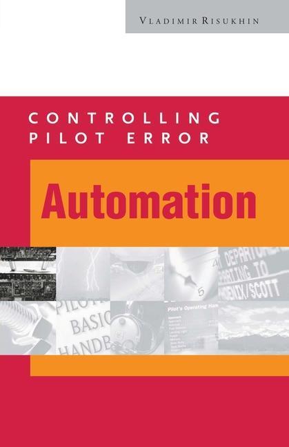 Controlling Pilot Error: Automation als Taschenbuch