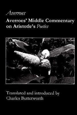 Averroes' Middle Commentary on Aristotle's Poetics als Buch