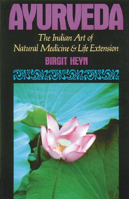 Ayurveda: The Indian Art of Natural Medicine and Life Extension als Taschenbuch