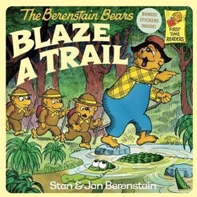 The Berenstain Bears Blaze a Trail als Taschenbuch