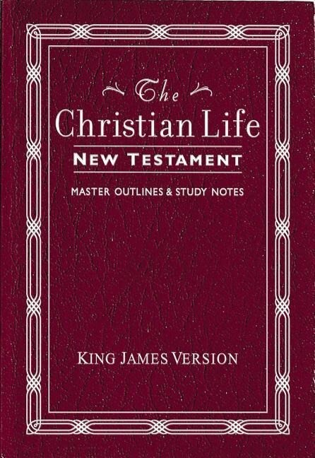 Christian Life New Testament-KJV: W/ Master Outlines als Buch