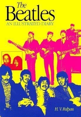 The Beatles: An Illustrated Diary Third Edition als Taschenbuch