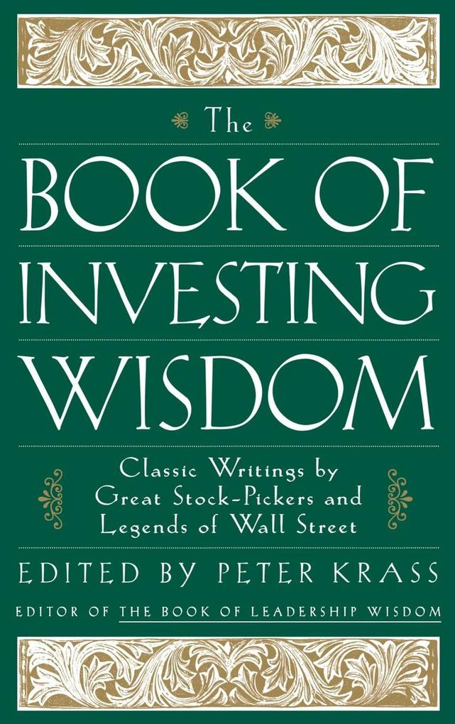 The Book of Investing Wisdom: Classic Writings by Great Stock-Pickers and Legends of Wall Street als Buch