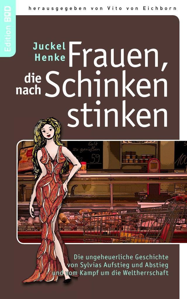 Frauen, die nach Schinken stinken als eBook