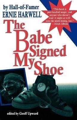 The Babe Signed My Shoe als Taschenbuch